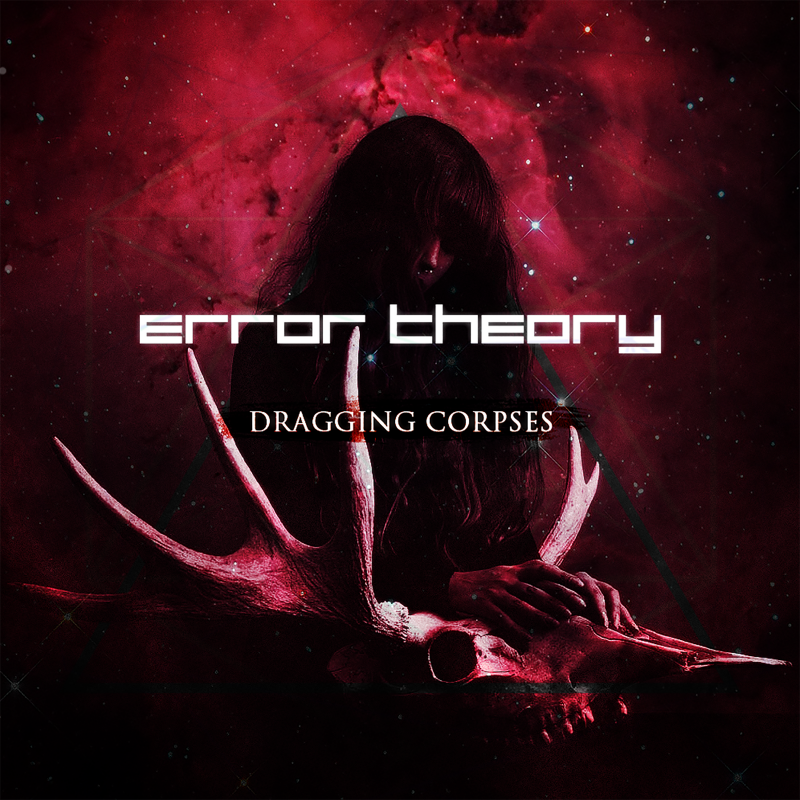 Error Theory Dragging Corpses